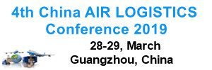 4th China Air Logistics Development Conference and Exhibition 2019 will be held in Guangzhou in March