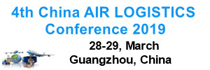 4th China Air Logistics Development Conference and Exhibition 2019