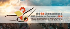 4th China Aviation & MRO Aftermarket Conference 2018 will be held in Shanghai this November