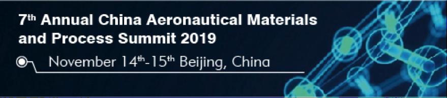 7th Annual China Aeronautical Materials and Process Summit 2019